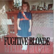 Fugitive Blonde Itunes Pic
